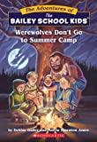 Werewolves Don't Go to Summer Camp (Bailey School Kids #2)