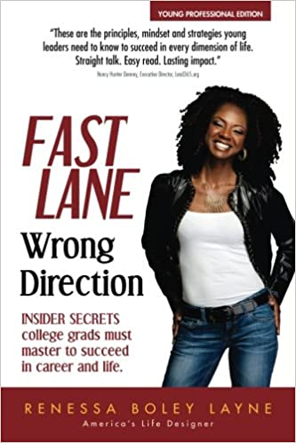 Fast Lane, Wrong Direction: Insider Secrets College Grads Must Master to Succeed