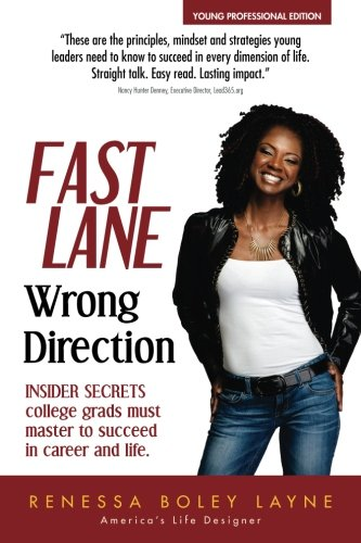 Fast Lane, Wrong Direction: Young Professional Edition: Insider Secrets College Grads Must Master to Succeed