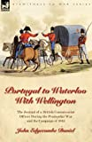 Portugal to Waterloo with Wellington, John Edgecombe Daniel, 1846779219
