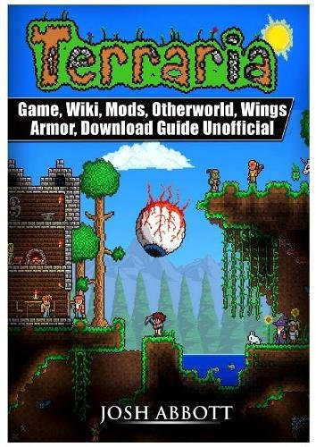 Terraria Game, Wiki, Mods, Otherworld, Wings, Armor, Download Guide Unofficial pdf epub