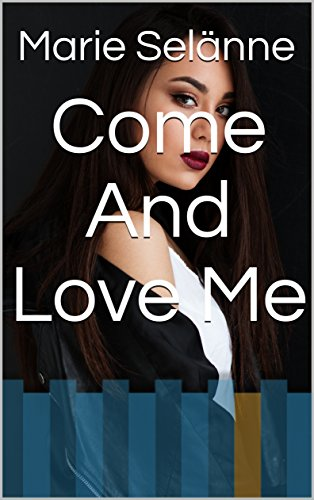 Come And Love Me