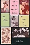 A Child Has No Voice, Linda Ann, 1479132934