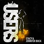 Users: My Angels Have Demons, Book 1 | Stacy Buck,Jennifer Buck