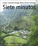 Front cover for the book Siete minutos by Ismael Camacho Arango