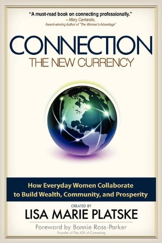 The Connection The New Currency How Everyday Women Collaborate to Build Wealth, Community, and Prosperity pdf epub