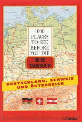 1000 Places to see before you die - Reisetagebuch Deutschland, Österreich, Schweiz
