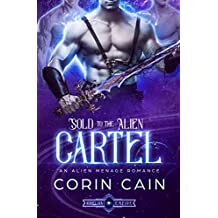Sold to the Alien Cartel: An Alien Menage Romance