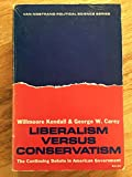 img - for Liberalism Versus Conservatism: The Continuing Debate in American Government (Van Nostrand Political Science Series) book / textbook / text book