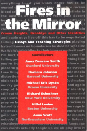 (Fires in the Mirror: Crown Heights, Brooklyn and Other Identities [Essays and Teaching)