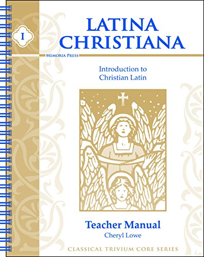 Latina Christiana, Book I: Introduction to Christian Latin, Teacher Manual (Classical Trivium - The Student Hut Discount