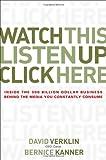 Watch This, Listen up, Click Here, David Verklin and Bernice Kanner, 0470056436