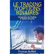 Le Trading d'Options Binaires: Introduction Au Trading d'Options Binaires (French Edition)