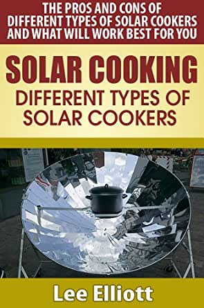 Amazon.com: Solar Cooking: Different Types of Solar Cookers: The ...
