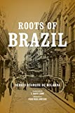 img - for Roots of Brazil (ND Kellogg Inst Int'l Studies) book / textbook / text book