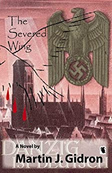The Severed Wing by [Gidron, Martin J.]