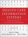 img - for Health Care Information Systems: A Practical Approach for Health Care Management book / textbook / text book