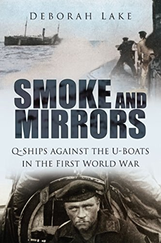 Ships Mirror - Smoke and Mirrors: Q-Ships against the U-Boats in the First World War