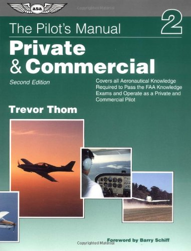 The Pilot's Manual: Private & Commercial (The Pilot's Manual Series)