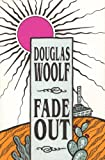 Fade Out, Douglas Woolf, 0876859872