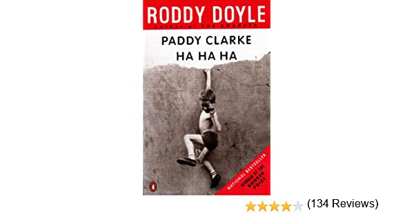 Paddy Clarke Ha Ha Ha - Kindle edition by Roddy Doyle. Literature ...