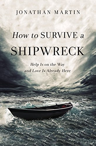 How to Survive a Shipwreck: Help Is On the Way and Love Is Already Here