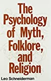 img - for The Psychology of Myth, Folklore, and Religion by Leo Schneiderman (1981-01-01) book / textbook / text book