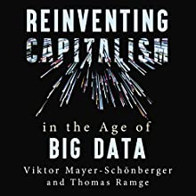 Reinventing Capitalism in the Age of Big Data Audiobook by Viktor Mayer-Schonberger, Thomas Ramge Narrated by John Chancer