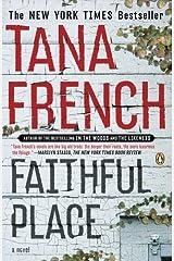 By Tana French: Faithful Place: A Novel