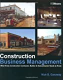 img - for Construction Business Management: What Every Construction Contractor, Builder & Subcontractor Needs to Know book / textbook / text book