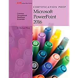 Certification Prep Microsoft PowerPoint 2016