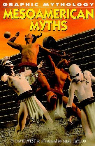 Read Online Mesoamerican Myths (Graphic Mythology) ebook