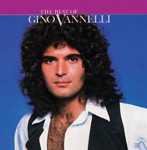 The Best Of Gino Vannelli (Gino Vannelli The Best Of Gino Vannelli)