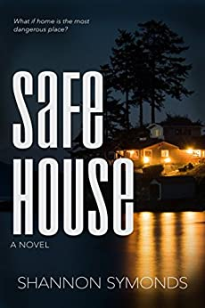 Safe House by [Symonds, Shannon]