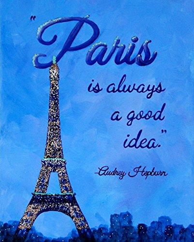Paris is Always a Good Idea 11x14 inch Print Audrey Hepburn Wall Art Paris Quotes Decor