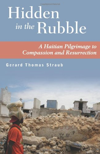 Hidden in the Rubble: A Haitian Pilgrimage to Compassion and Resurrection