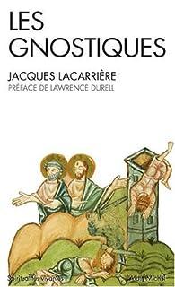 Les Gnostiques par Jacques Lacarrière
