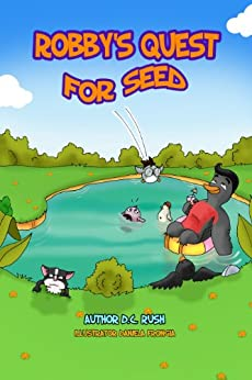 Robby's Quest for Seed (Robby's Quest Storybook Series 1) by [Rush, D.C.]