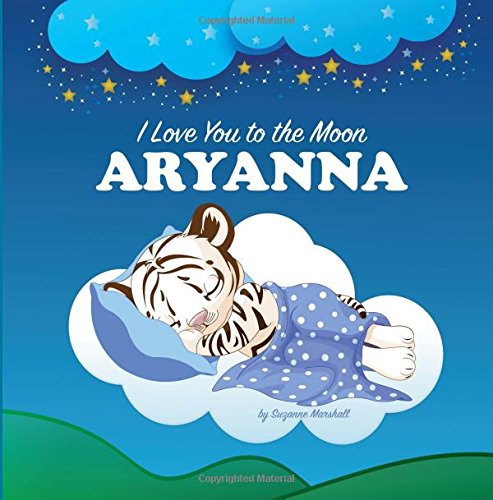 Download I Love You to the Moon, Aryanna: Bedtime Story & Personalized Book (Bedtime Stories, Goodnight Poems, Bedtime Stories for Kids, Personalized Books, Personalized Gifts) ebook