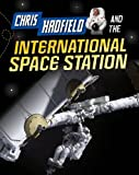 Chris Hadfield and the International Space Station