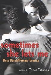 Sometimes She Lets Me: Best Butch Femme Erotica