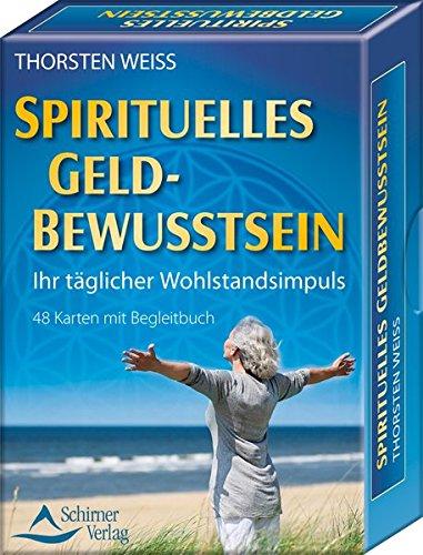 Spirituelles Geldbewusstsein - Ihr täglicher Wohlstandsimpuls: 48 Karten mit Begleitbuch Karten – 6. Mai 2013 Thorsten Weiss Schirner Verlag 3843490376 Esoterik