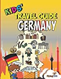 Kids  Travel Guide - Germany: The fun way to discover Germany - especially for kids (Kids  Travel Guide series)