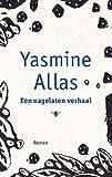 Front cover for the book Een nagelaten verhaal by Yasmine Allas