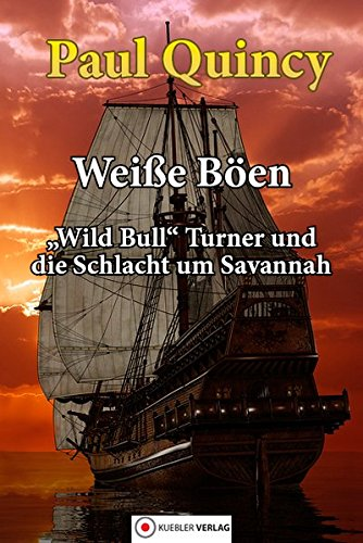 Weiße Böen: Wild Bill Turner und die Schlacht um Savannah. Reihe William Turner, Band 5: Wild Bull Turner und die Schlacht um Savannah (William Turner - Seeabenteuer)