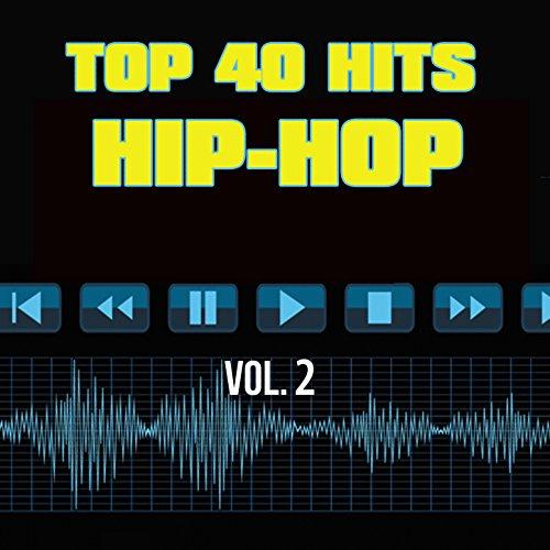 40 Hip Hop Hit Songs Vol  2  Explicit
