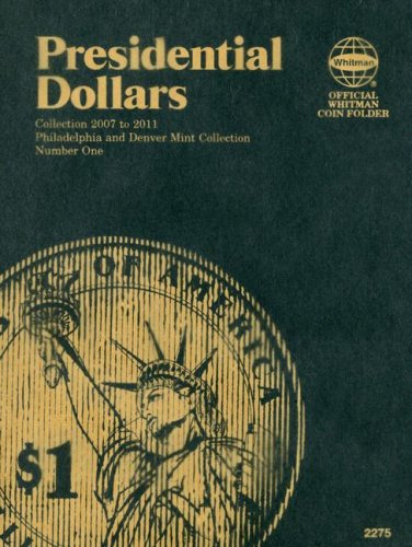 (Presidential Dollars: Philadelphia and Denver Mint Collection, Number One)