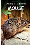 Mouse - Sandie Lee Books, Sandie Books, 1495210103