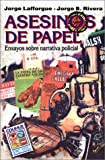 Asesinos de Papel, Rivera, Jorge Bernardo and Lafforgue, Jorge, 9505812647