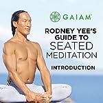 Rodney Yee's Guide to Seated Meditation | Rodney Yee